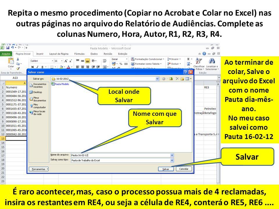 Repita o mesmo procedimento (Copiar no Acrobat e Colar no Excel) nas outras páginas no arquivo do Relatório de Audiências. Complete as colunas Numero, Hora, Autor, R1, R2, R3, R4.