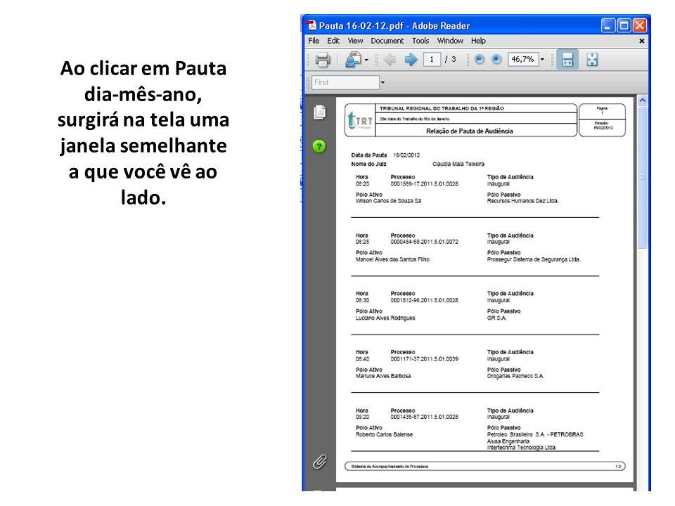 Ao clicar em Pauta dia-mês-ano, surgirá na tela uma janela semelhante a que você vê ao lado.