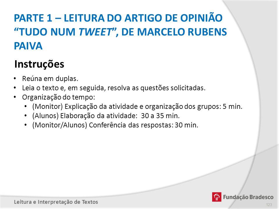 PARTE 1 – LEITURA DO ARTIGO DE OPINIÃO TUDO NUM TWEET , DE MARCELO RUBENS PAIVA