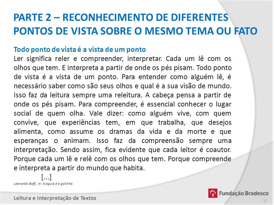 PARTE 2 – RECONHECIMENTO DE DIFERENTES PONTOS DE VISTA SOBRE O MESMO TEMA OU FATO