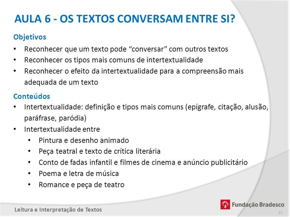 AULA 6 - OS TEXTOS CONVERSAM ENTRE SI