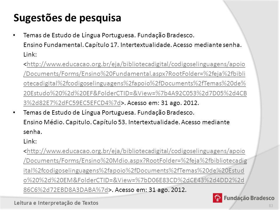 Sugestões de pesquisa Temas de Estudo de Língua Portuguesa. Fundação Bradesco.