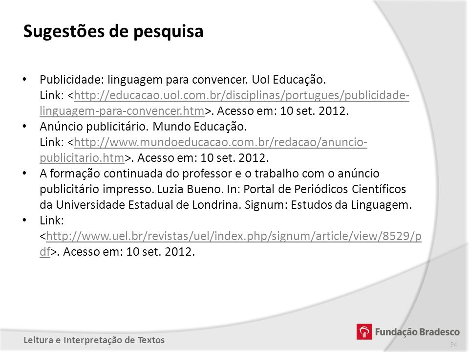 Sugestões de pesquisa Publicidade: linguagem para convencer. Uol Educação.