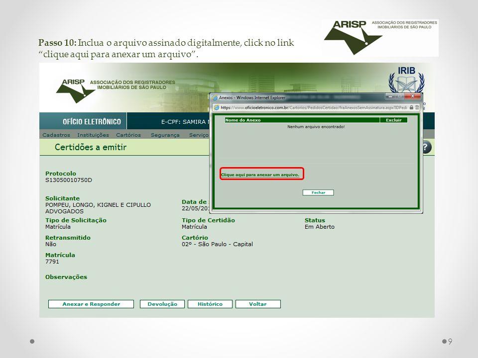 Passo 10: Inclua o arquivo assinado digitalmente, click no link clique aqui para anexar um arquivo .