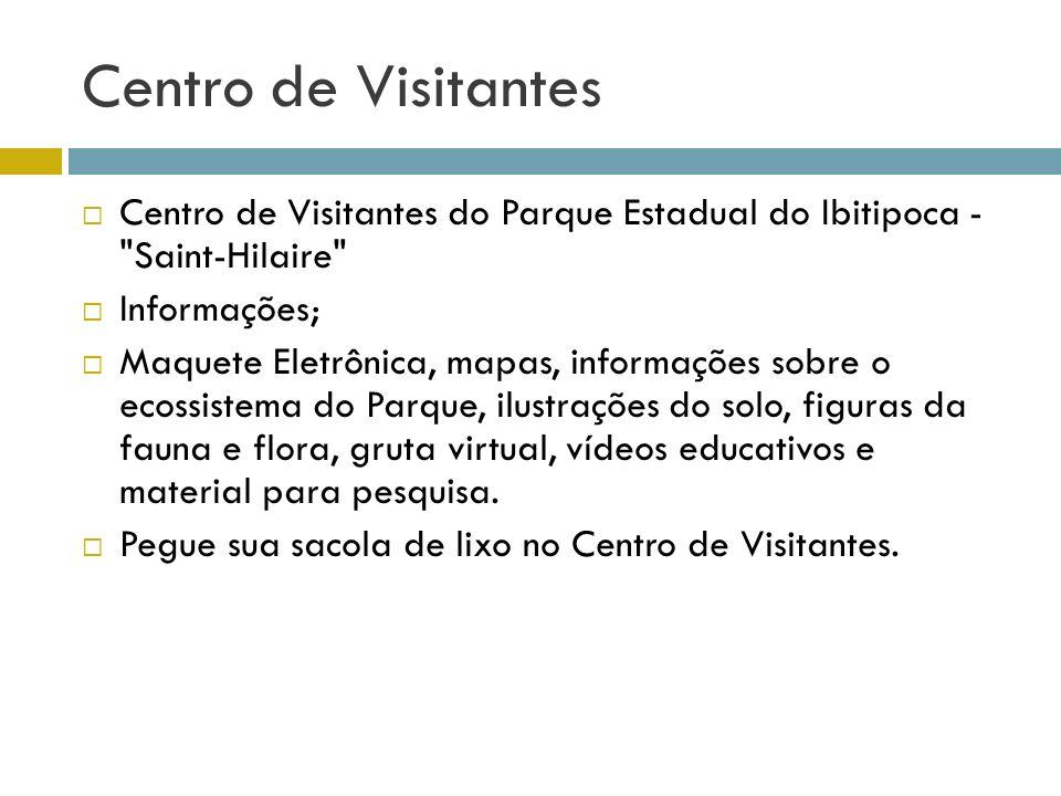 Centro de Visitantes Centro de Visitantes do Parque Estadual do Ibitipoca - Saint-Hilaire Informações;