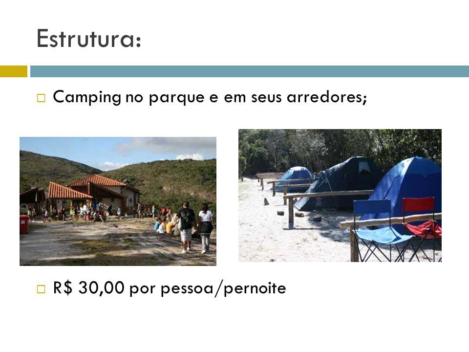 Estrutura: Camping no parque e em seus arredores;
