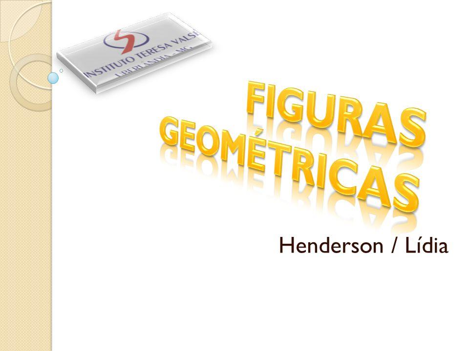 FIGURAS GEOMÉTRICAS Henderson / Lídia