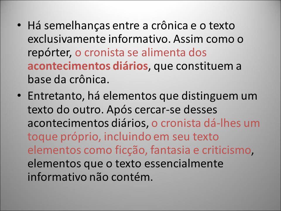 Há semelhanças entre a crônica e o texto exclusivamente informativo