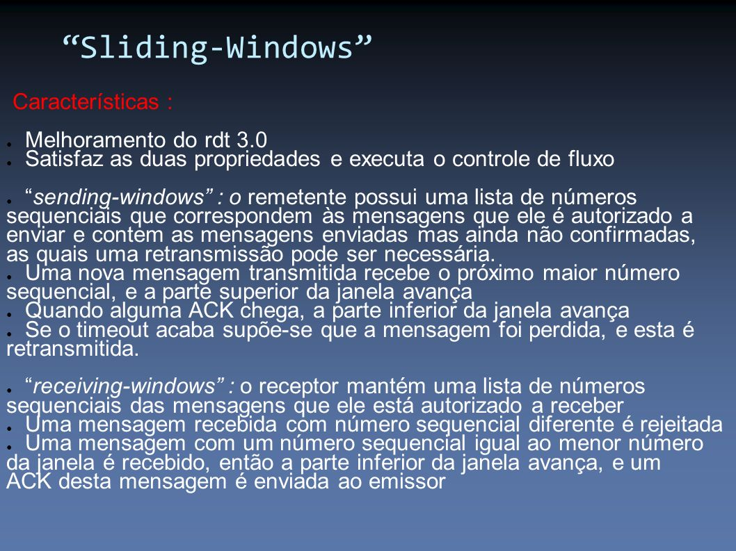 Sliding-Windows Características : Melhoramento do rdt 3.0