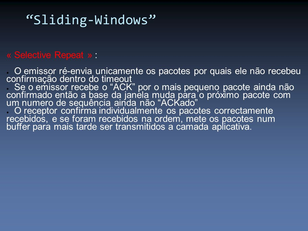 Sliding-Windows « Selective Repeat » :