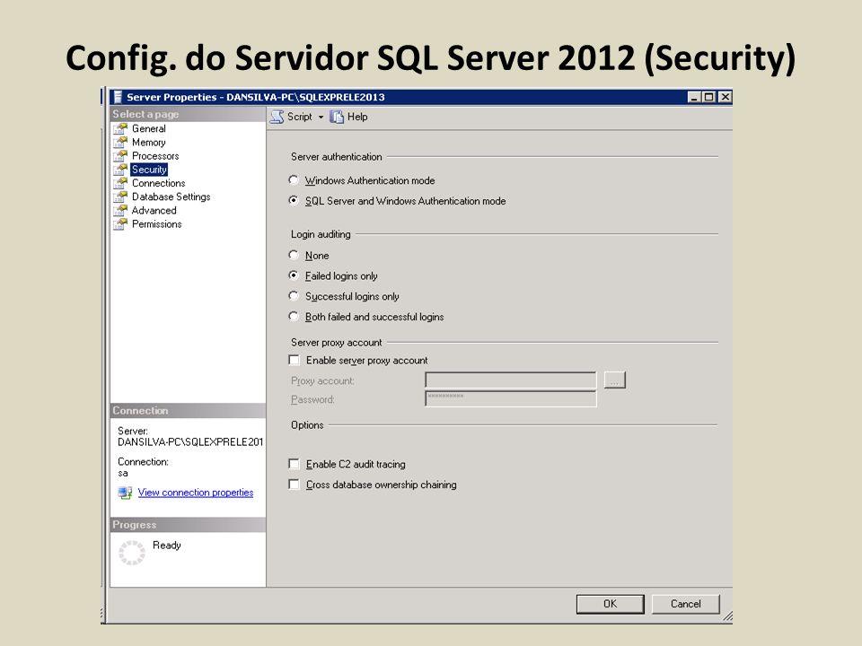 Config. do Servidor SQL Server 2012 (Security)