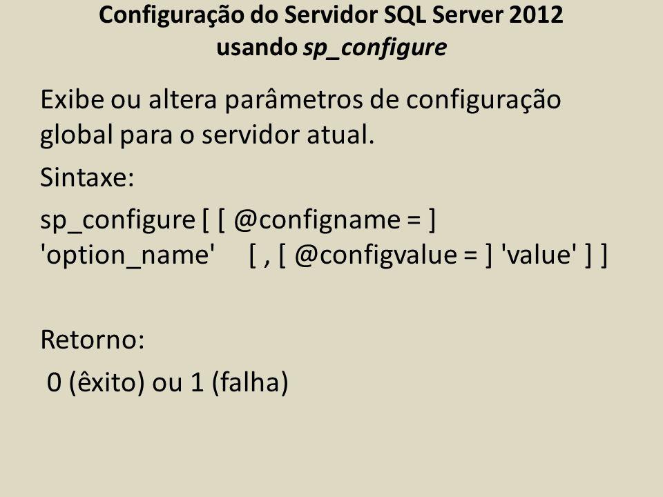 Configuração do Servidor SQL Server 2012 usando sp_configure