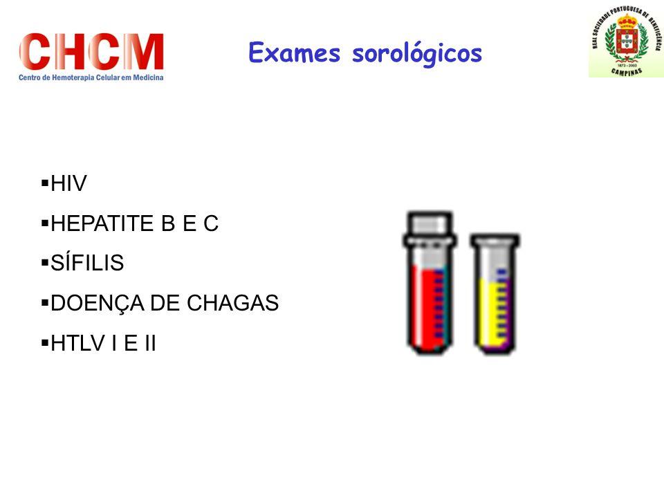 Exames sorológicos HIV HEPATITE B E C SÍFILIS DOENÇA DE CHAGAS