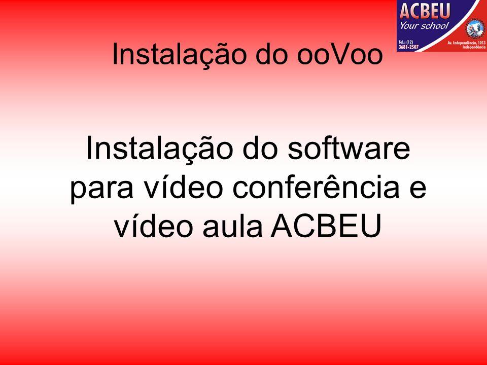 Instalação do software para vídeo conferência e vídeo aula ACBEU