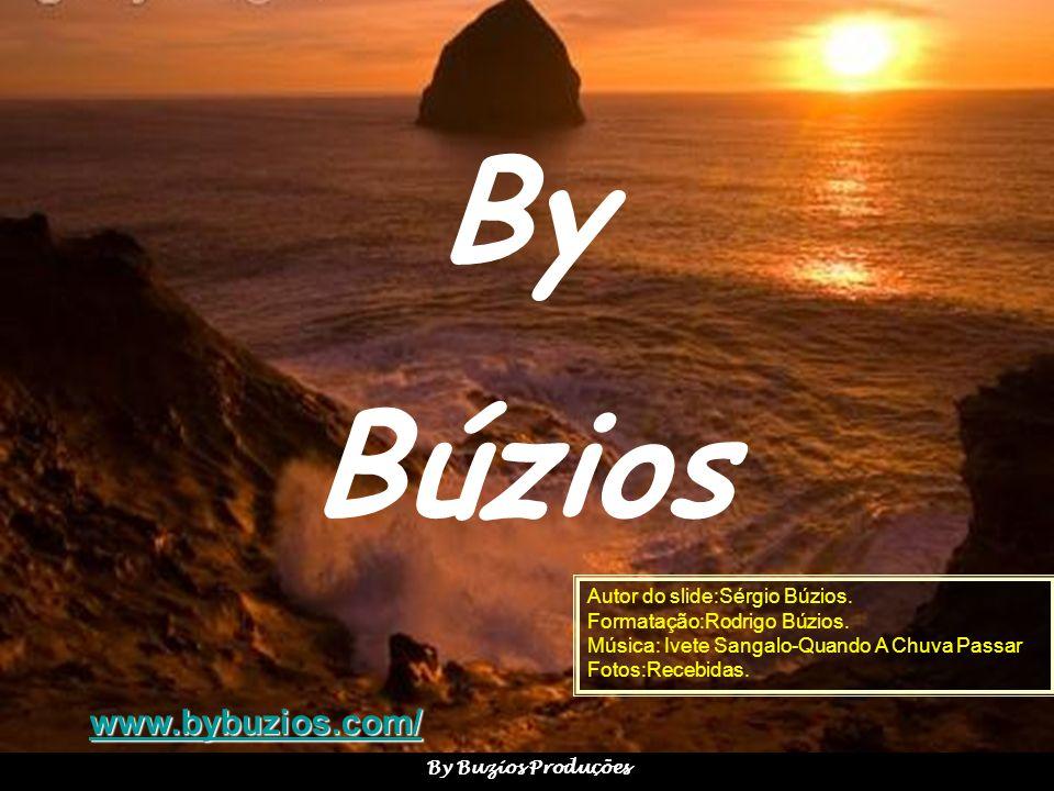 By Búzios www.bybuzios.com/ Autor do slide:Sérgio Búzios.