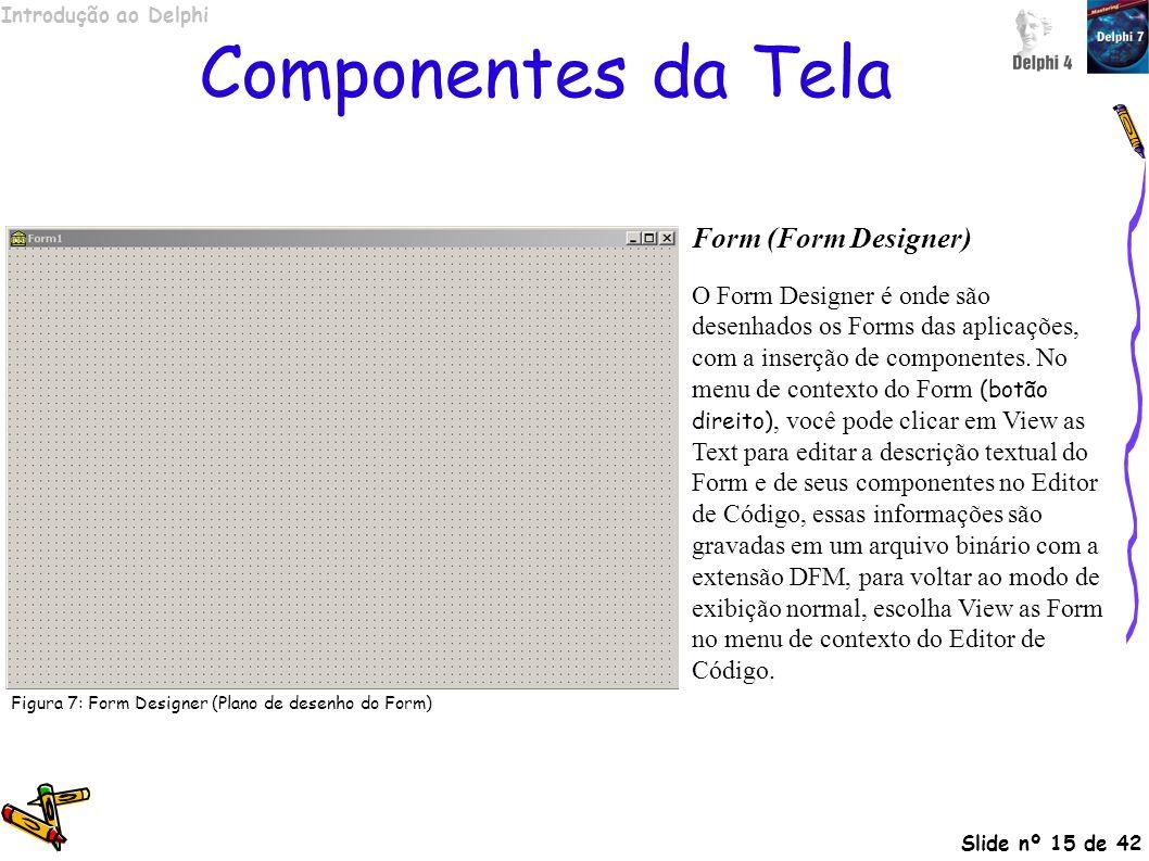 Componentes da Tela Form (Form Designer)