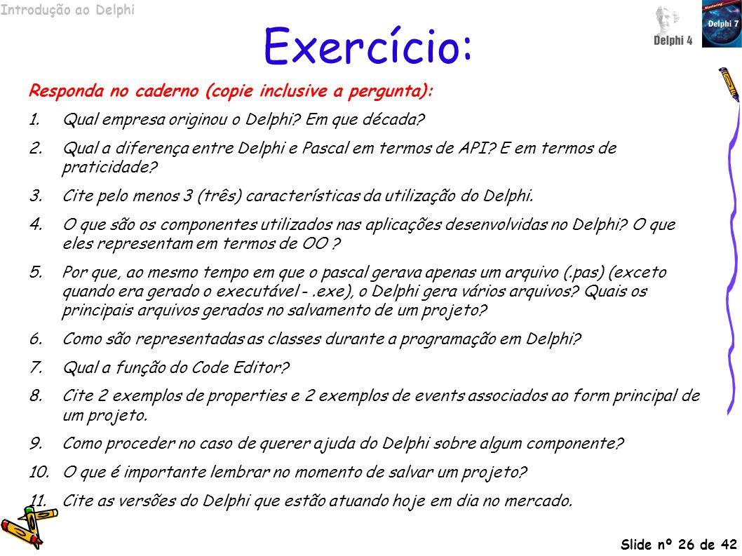 Exercício: Responda no caderno (copie inclusive a pergunta):