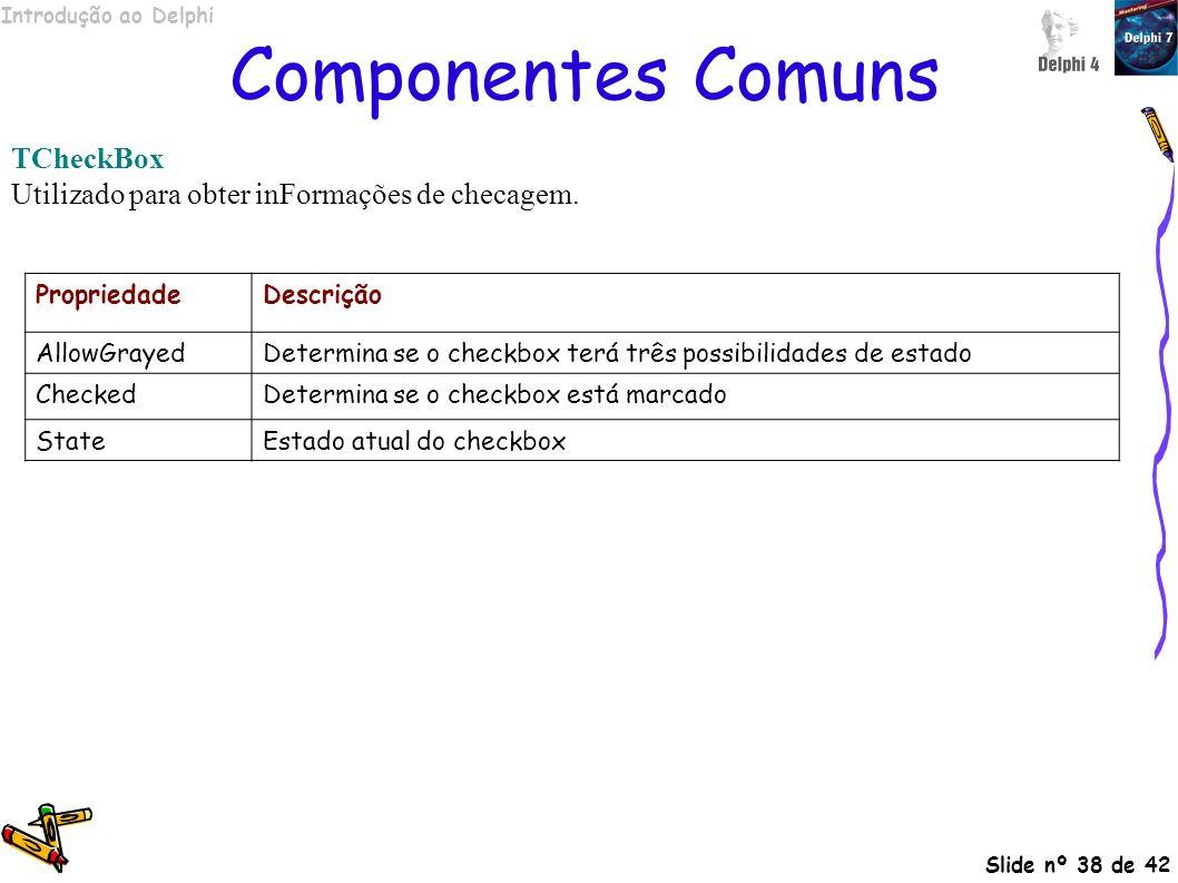 Componentes Comuns TCheckBox