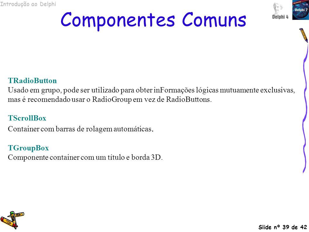 Componentes Comuns TRadioButton