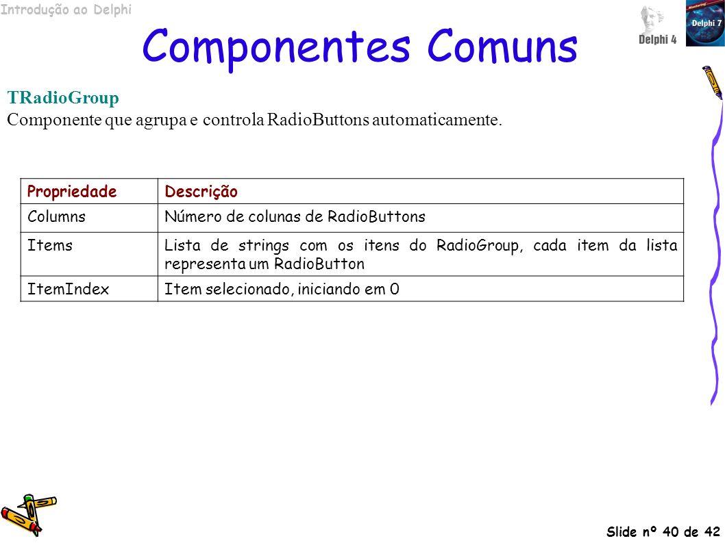 Componentes Comuns TRadioGroup