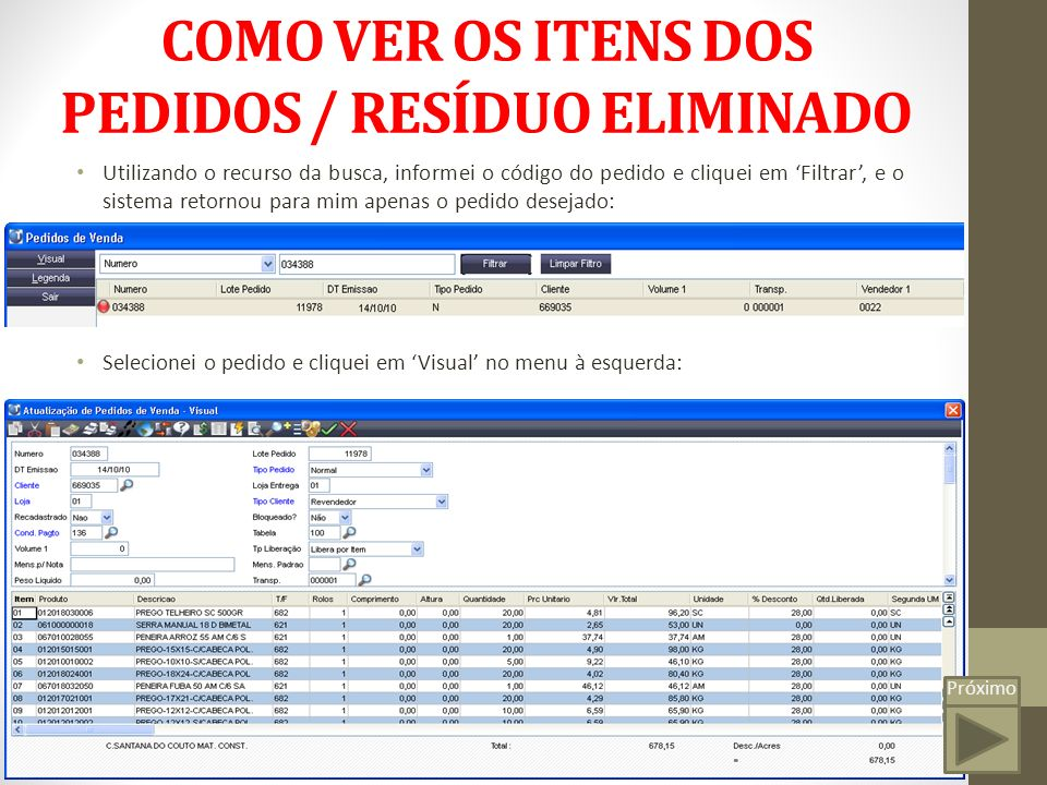 COMO VER OS ITENS DOS PEDIDOS / RESÍDUO ELIMINADO