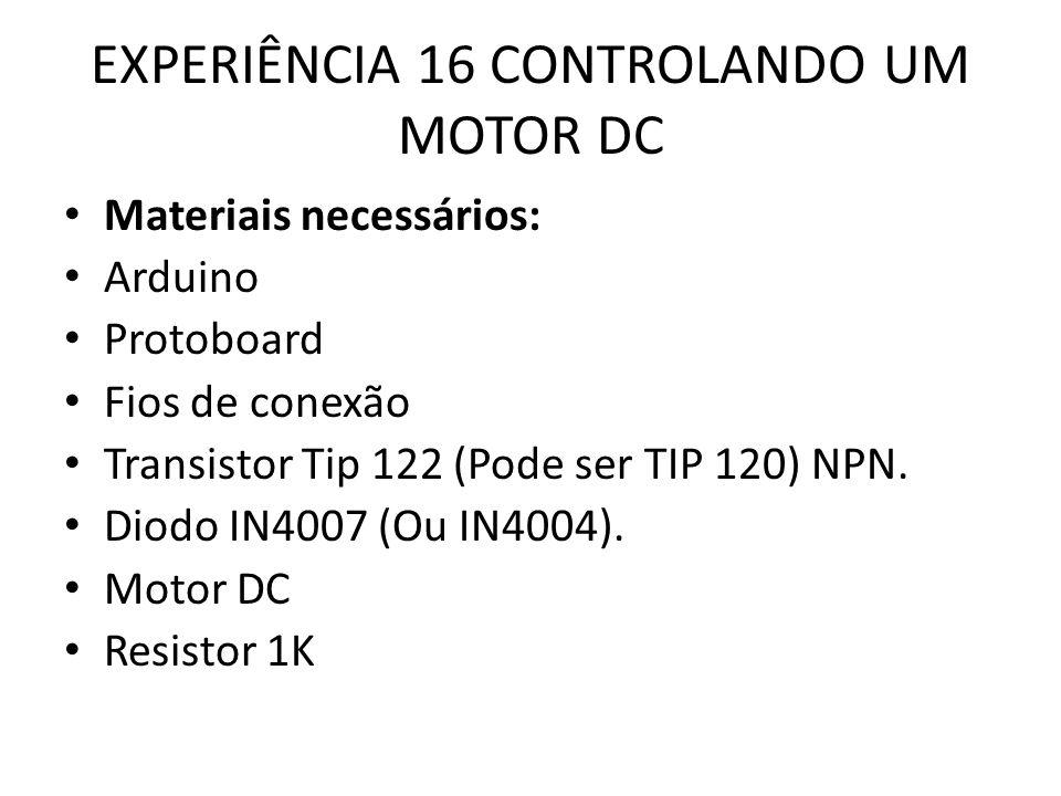 EXPERIÊNCIA 16 CONTROLANDO UM MOTOR DC