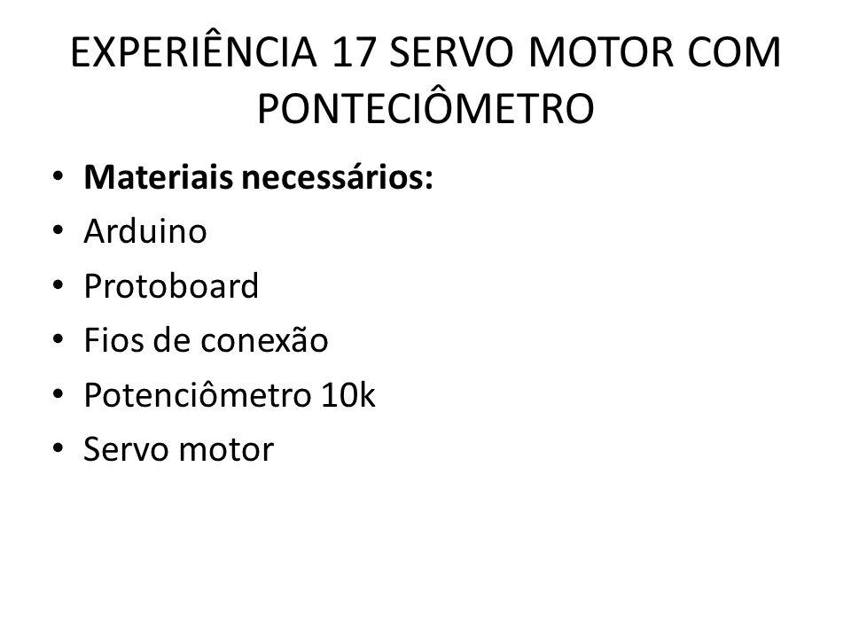 EXPERIÊNCIA 17 SERVO MOTOR COM PONTECIÔMETRO