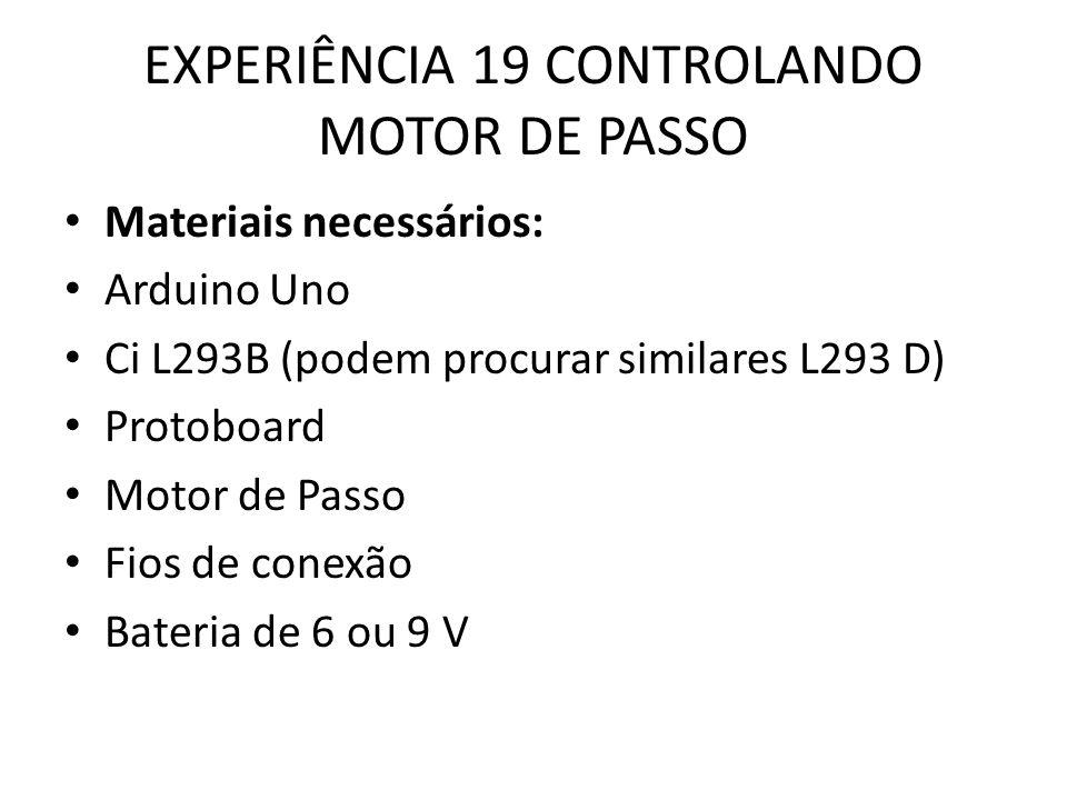 EXPERIÊNCIA 19 CONTROLANDO MOTOR DE PASSO