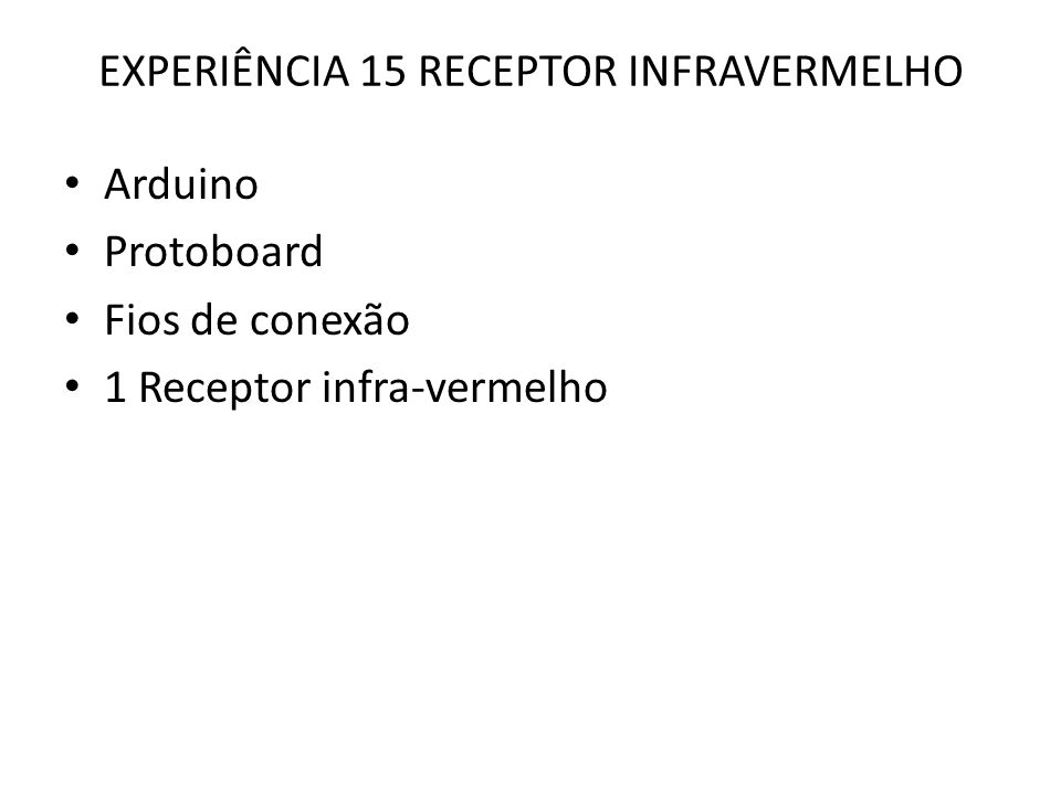 EXPERIÊNCIA 15 RECEPTOR INFRAVERMELHO