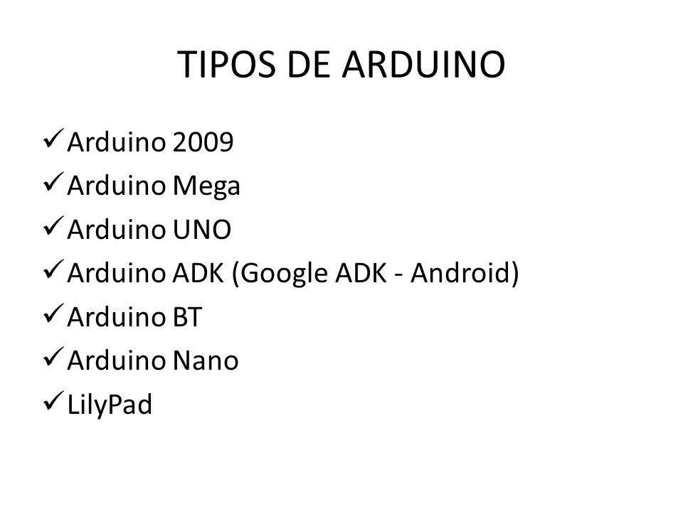 TIPOS DE ARDUINO Arduino 2009 Arduino Mega Arduino UNO