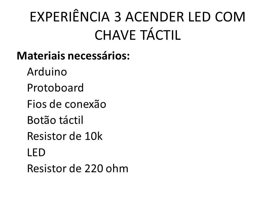 EXPERIÊNCIA 3 ACENDER LED COM CHAVE TÁCTIL