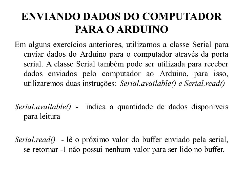 ENVIANDO DADOS DO COMPUTADOR PARA O ARDUINO