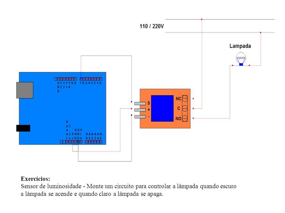 Exercícios: Sensor de luminosidade - Monte um circuito para controlar a lâmpada quando escuro.