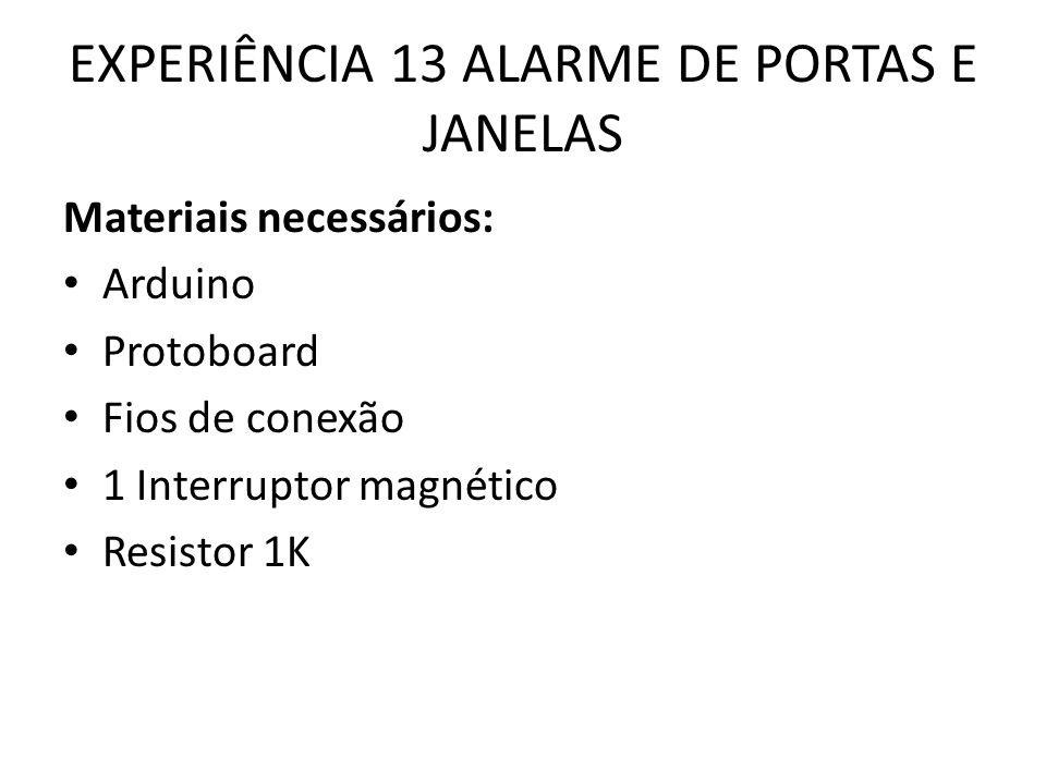 EXPERIÊNCIA 13 ALARME DE PORTAS E JANELAS