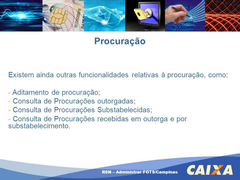 Procuração Existem ainda outras funcionalidades relativas à procuração, como: Aditamento de procuração;