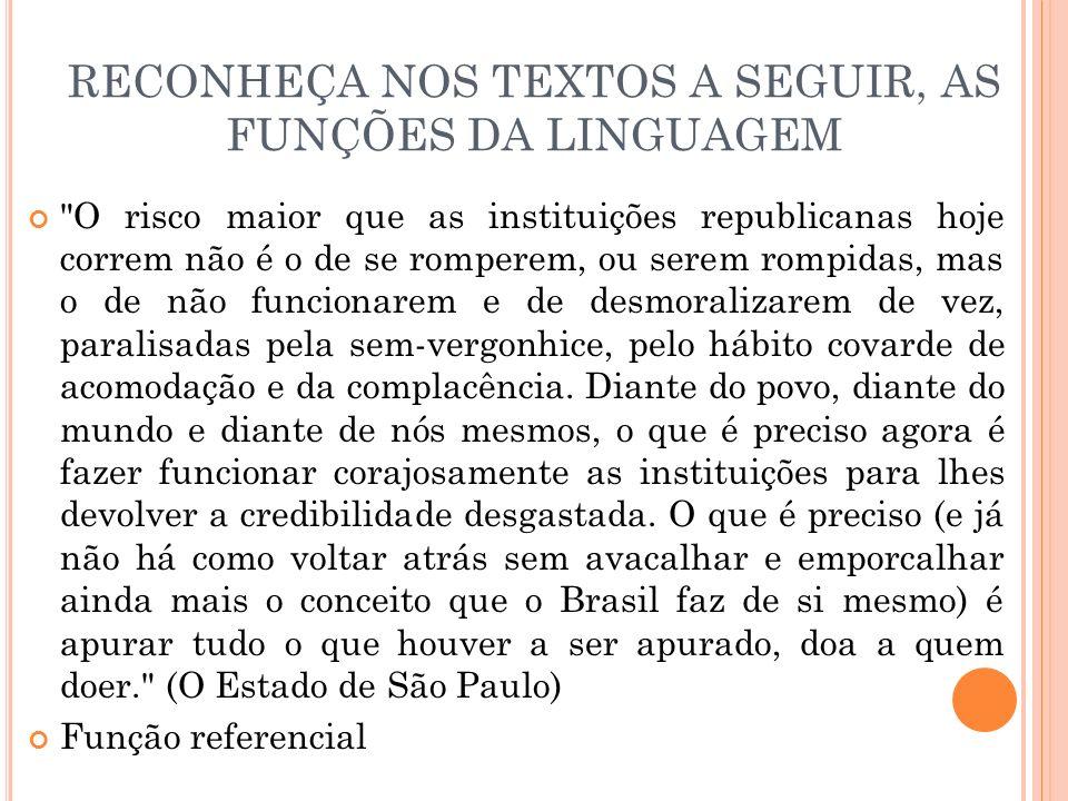 RECONHEÇA NOS TEXTOS A SEGUIR, AS FUNÇÕES DA LINGUAGEM