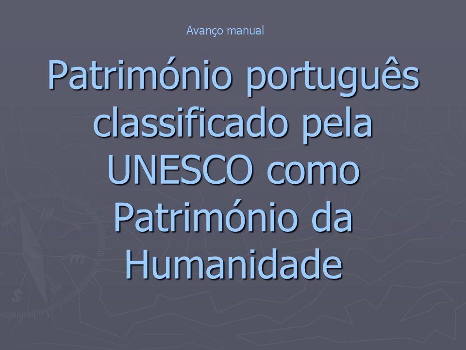 Avanço manual Património português classificado pela UNESCO como Património da Humanidade