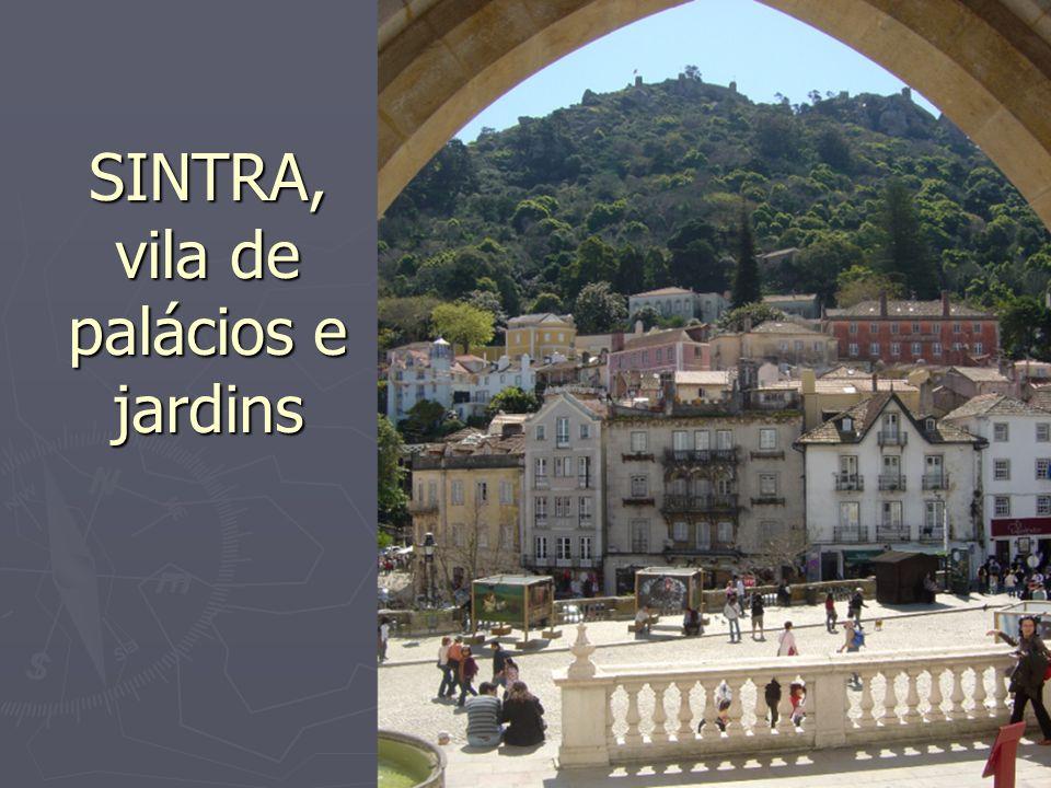 SINTRA, vila de palácios e jardins
