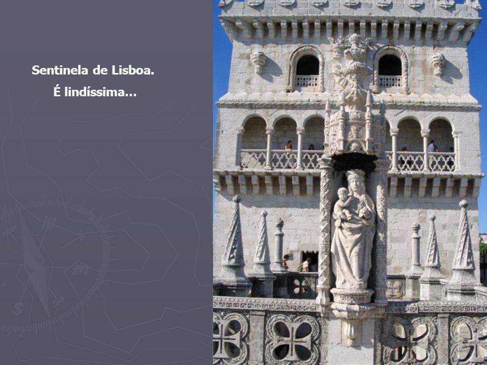 Sentinela de Lisboa. É lindíssima…