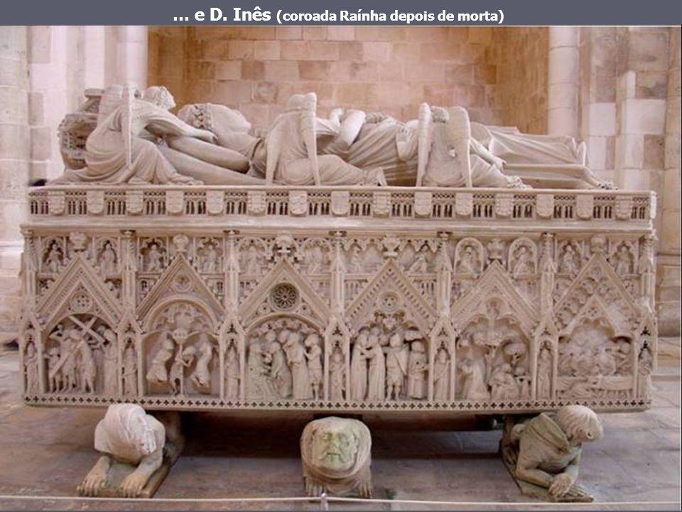 … e D. Inês (coroada Raínha depois de morta)