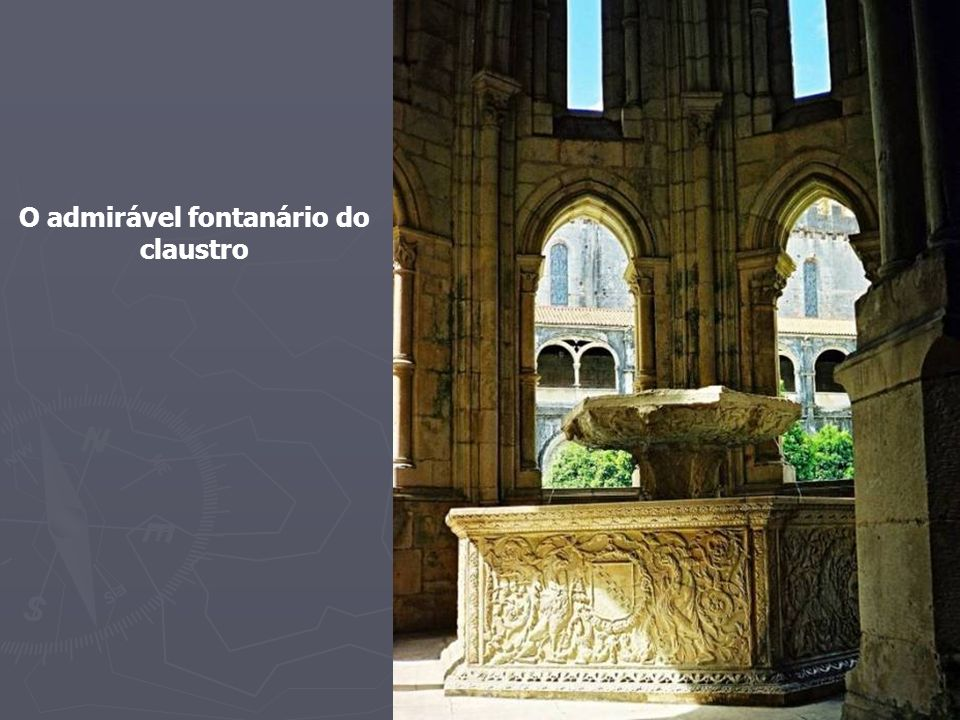 O admirável fontanário do claustro