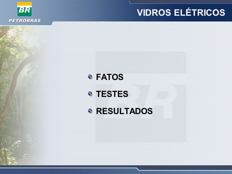 VIDROS ELÉTRICOS FATOS TESTES RESULTADOS