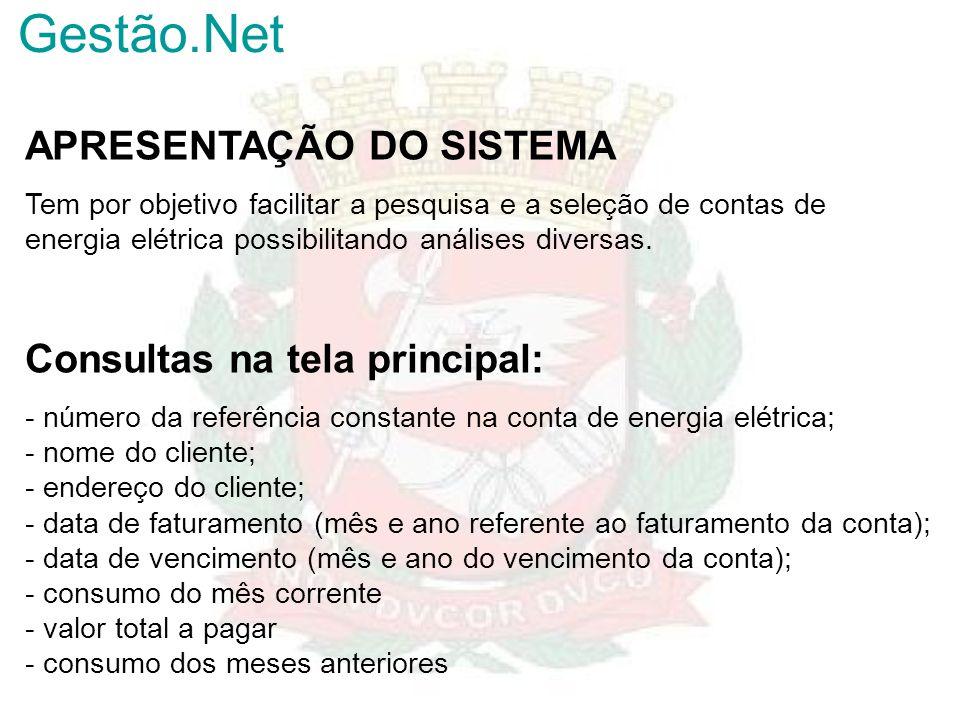 Gestão.Net APRESENTAÇÃO DO SISTEMA Consultas na tela principal: