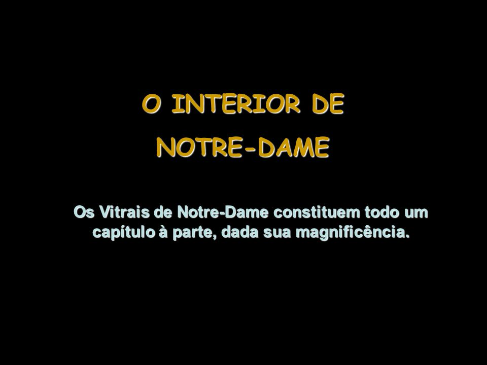 O INTERIOR DE NOTRE-DAME