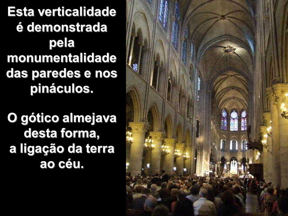 O gótico almejava desta forma, a ligação da terra ao céu.