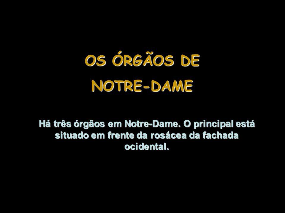 OS ÓRGÃOS DE NOTRE-DAME