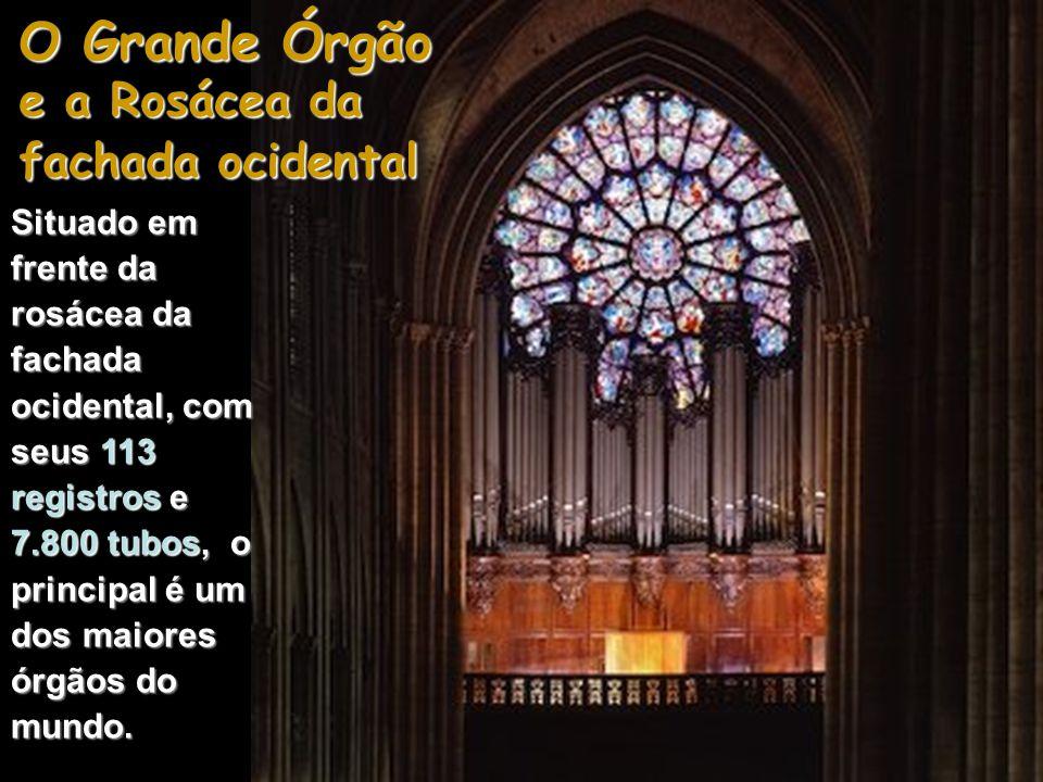 O Grande Órgão e a Rosácea da fachada ocidental