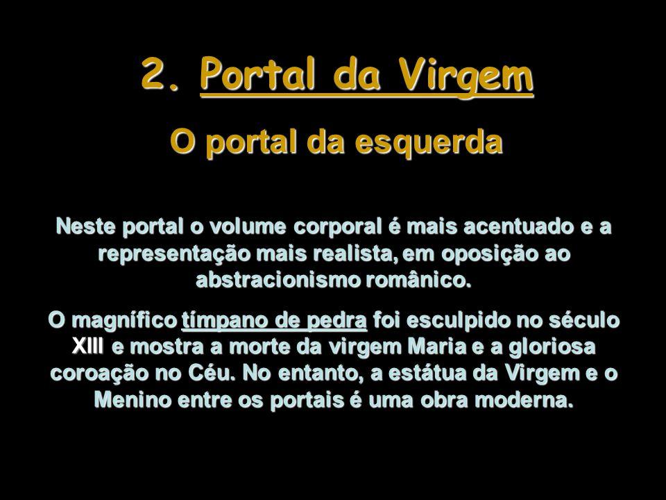 2. Portal da Virgem O portal da esquerda