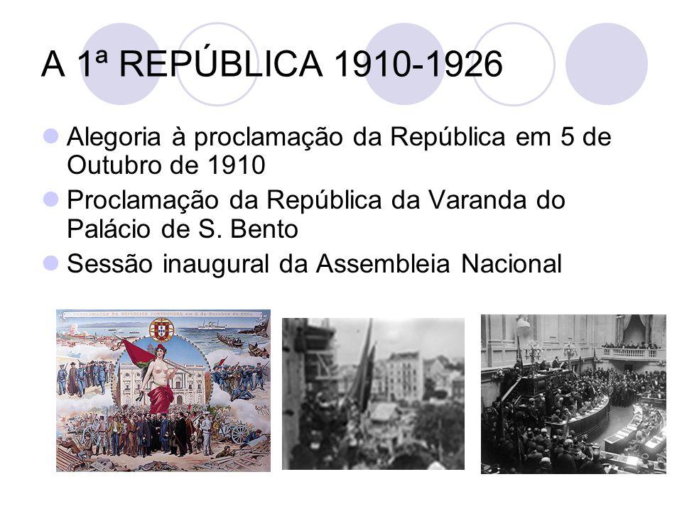 A 1ª REPÚBLICA 1910-1926 Alegoria à proclamação da República em 5 de Outubro de 1910. Proclamação da República da Varanda do Palácio de S. Bento.