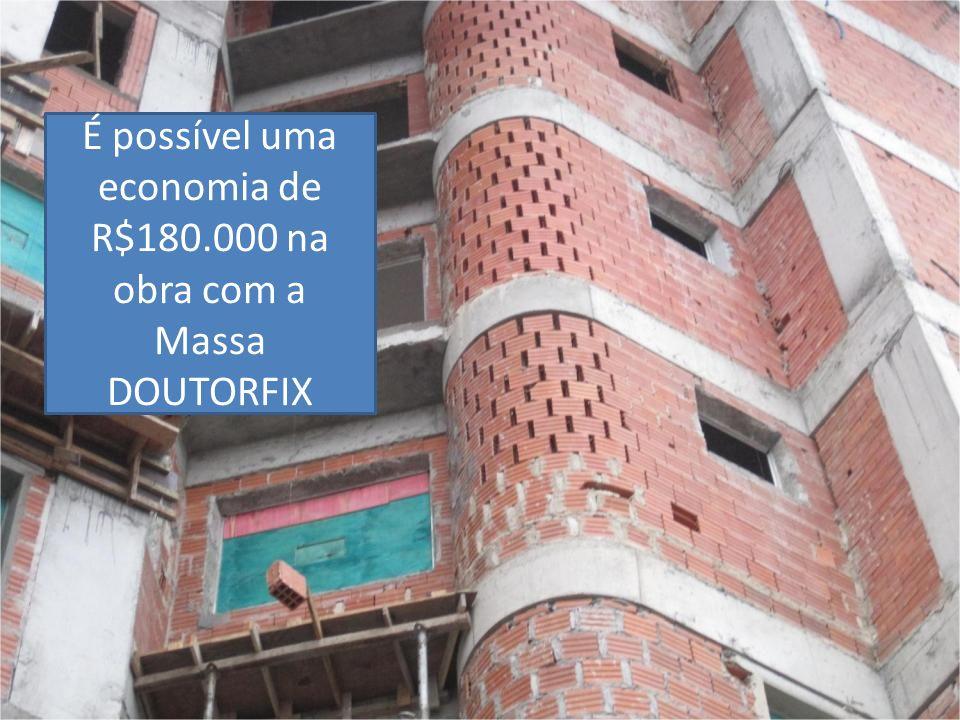 É possível uma economia de R$180.000 na obra com a Massa DOUTORFIX